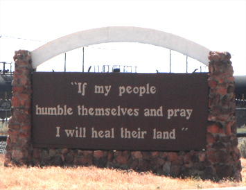Sign: If my people humble themselves and pray I will heal their land.